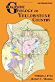 Roadside Geology of Yellowstone Country, William Fritz and Robert Thomas, 0878425810