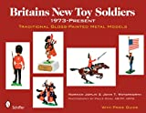 Britains New Toy Soldiers, 1973 to the Present, Norman Joplin and John T. Waterworth, 0764330624