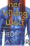 Her Viking Wolf, Theodora Taylor, 1477532986
