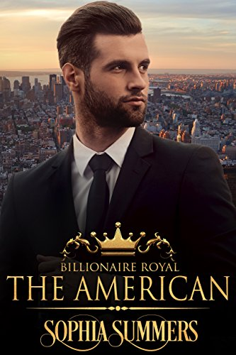 The American (Billionaire Royals Book 6) by [Summers, Sophia]
