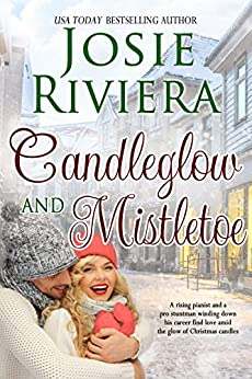 Candleglow and Mistletoe: A Sweet Holiday Romance Novella by [Riviera, Josie]