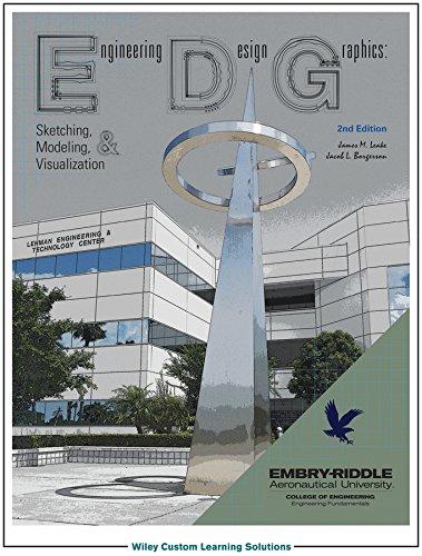 Engineering Design Graphics M Sketching Modeling Visualization Embry Riddle Aeronautical University 9781118991954 Amazon Com Books