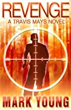 Revenge: (A Travis Mays Novel)