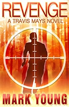 Revenge: (A Travis Mays Novel) by [Young, Mark]