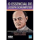 O essencial de Joseph Schumpeter: A economia do empreendedorismo e a destruição criativa
