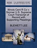 Illinois Cent R Co V. Skinner U. S. Supreme Court Transcript of Record with Supporting Pleadings, Blewett Lee, 1270147196