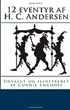 12 Eventyr Af H. C. Andersen, Connie Enghoff, 1469917386