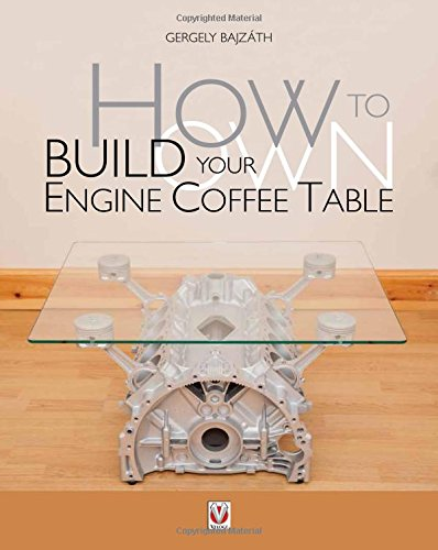 How to Build Your Own Engine Coffee Table Gergely Bajzath