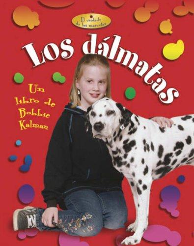 Los Dalmatas (Cuidado de las Mascotas) (Spanish Edition)