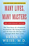 MANY LIVES, MANY MASTERS - 20TH ANNIVERSARY EDITION - With a New Afterword by the Author