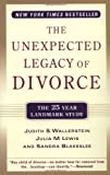 The Unexpected Legacy of Divorce, Judith S. Wallerstein and Julia M. Lewis, 0786886161
