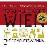 Total alles über Wien / The complete Vienna