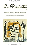 Le Pendentif: Easy Short Stories with English Glossary (Easy French Reader Series for Beginners)