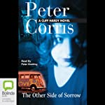 The Other Side of Sorrow: A Cliff Hardy Mystery, Book 23 | Peter Corris
