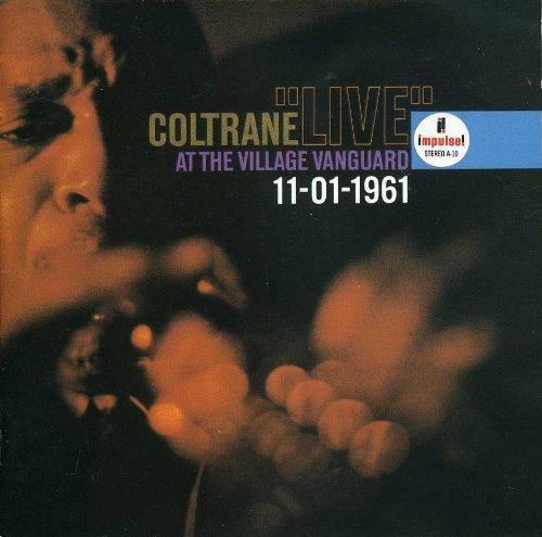 John Coltrane : Live At the Village Vanguard 11-01-1961 (John Coltrane Live At The Village Vanguard)