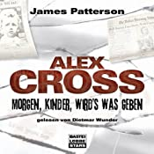 Morgen, Kinder, wird's was geben (Alex Cross 1) | James Patterson
