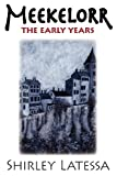 img - for Meekelorr: The Early Years by Shirley Latessa (2012-03-01) book / textbook / text book