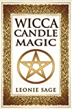 img - for Wicca Candle Magic: How To Unleash the Power of Fire to Manifest Your Desires (Wicca Books, Wicca Spells, Wicca Kindle Books) (Volume 2) book / textbook / text book