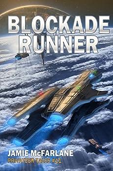Blockade Runner (Privateer Tales Book 11) by [McFarlane, Jamie]