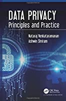 Data Privacy: Principles and Practice Front Cover