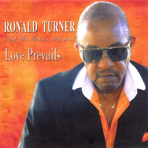 Love Prevails by Ronald Turner And The Fashion Statement ... Ronnie Turner