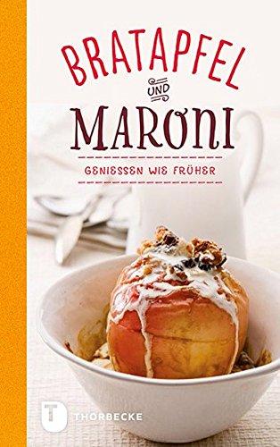 Bratapfel und Maroni - Genießen wie früher (Thorbeckes Kleine Schätze)