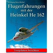 Flugerfahrungen mit der Heinkel He 162 (German Edition)