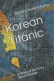 Korean Titanic:: A Study of the Ferry Sewol Disaster