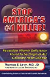 Stop America's #1 Killer!, Thomas E. Levy, 0977952010