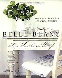BELLE BLANC: Aus Liebe zu Weiß