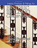 Interior Finishes and Fittings for Historic Building Conservation, Michael Forsyth and Lisa White, 1405190221