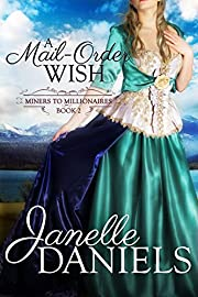 A Mail-Order Wish (Miners to Millionaires Book 2)