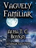 Vaguely Familiar (Familiar Tales Book 3)