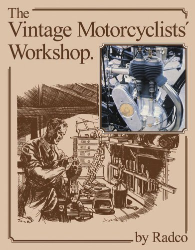 The Vintage Motorcyclists Workshop (Re-issue) (Foulis Motorcycling Book) Radco