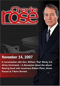 "Charlie Rose - William ""Kip"" Ward / A discussion about the album Raising Sand (November 14, 2007)"