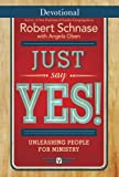 img - for Just Say Yes! Devotional: Unleashing People for Ministry (Just Say Yes! series) book / textbook / text book