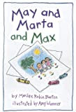 May and Marta and Max, Marilee Robin Burton, 0673613712