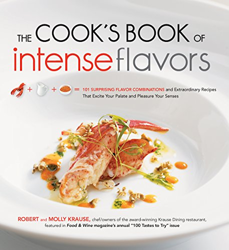- The Cook's Book of Intense Flavors: 101 Surprising Flavor Combinations and Extraordinary Recipes That Excite Your Palate and Pleasure Your Senses