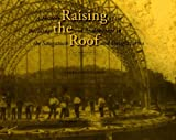 Raising the Roof, James Schmiechen, 0965704203