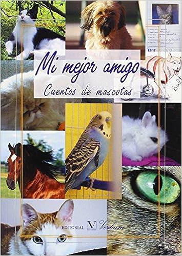 Mi mejor amigo. Cuentos de mascotas Infantil-Juvenil: Amazon.es: Varios autores: Libros