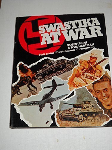 Swastika at war: A photographic record of the war in Europe as seen by the cameramen of the German magazine Signal by Robert, Tom Hartman Hunt (1975-01-01)