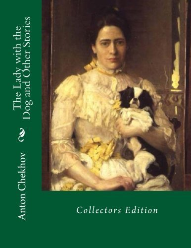 The Lady with the Dog and Other Stories: Collectors Edition by Anton Chekhov (2012-12-15)