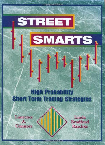 Street Smarts: High Probability Short-Term Trading Strategies by Brand: M. Gordon Publishing Group
