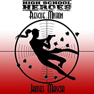 High School Heroes: Rescue Mission Audiobook