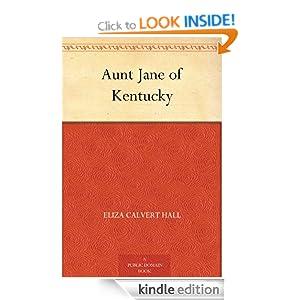 Aunt Jane of Kentucky Eliza Calvert Hall and Beulah Strong