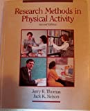 Research Methods in Physical Activity, Thomas, Jerry R. and Nelson, Jack K., 0873222911
