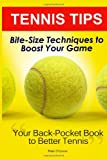Tennis Tips: Bite-Size Techniques to Boost Your Game, Peter O'Connor, 1463506627