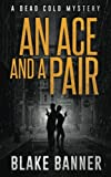 An Ace and A Pair: A Dead Cold Mystery (Volume 1)