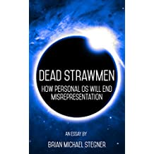 Dead Strawmen: How Personal OS Will End Misrepresentation