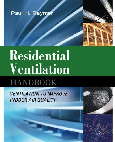 - By Paul RaymerResidential Ventilation Handbook: Ventilation to Improve Indoor Air Quality[Paperback] October 5, 2009